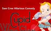 Cupid Wore Skirts