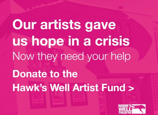 Donate to Hawk's Well Theatre Artist Fund to support artists through COVID-19
