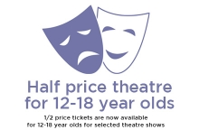Half-price theatre for 12-18 year olds